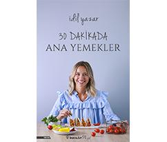 30 Dakikada Ana Yemekler - İdil Yazar, İnkilap Yayınları